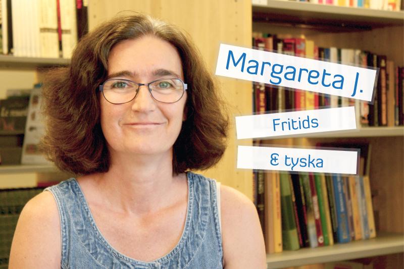 Margareta J. - Fritidsklubben & lärare tyska.